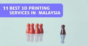 Read more about the article 11 Best Services For 3D Printing Malaysia 2021 – Get Your Models Printed!
