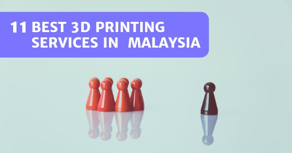 You are currently viewing 11 Best Services For 3D Printing Malaysia 2021 – Get Your Models Printed!
