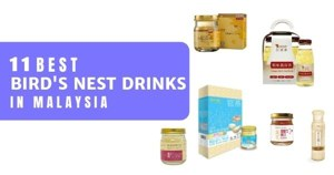 9 Best Bird Nest Drink In Malaysia 2020 For Beauty & General Health