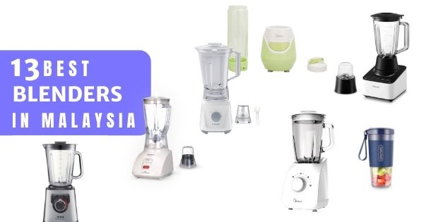 Best Blender Malaysia 2020: Quality Blenders That Will Last! (See available Types & Prices)