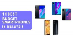 11 Best Budget Smartphones In Malaysia 2020 Under RM1000