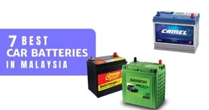 5 Best Car Batteries In Malaysia 2021 (Top Brands + Tips)