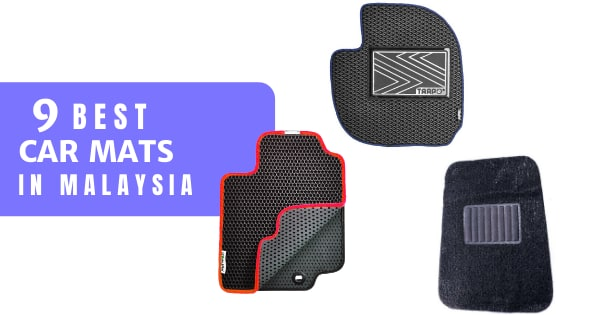 6 Best Car Mat Malaysia 2021 (To Keep Your Car Clean And Dry)