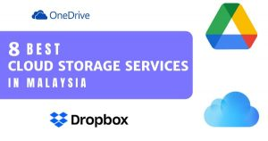 Read more about the article 8 Best Services For Cloud Storage Malaysia 2021 – For SMEs!