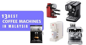 13 Best Coffee Machines In Malaysia 2021 (For Home With Budget Options)