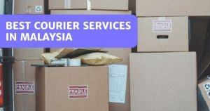 11 Best Courier Services In Malaysia 2021