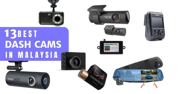 13 Best Dash Cams Malaysia 2020: From Budget To Premium (Reviews & Prices)