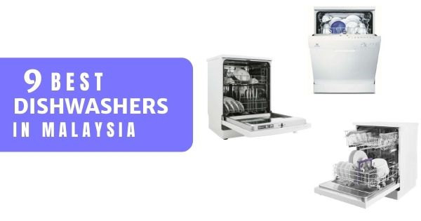 9 Best Dishwashers In Malaysia 2021 (Reviews & Prices)