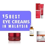19 Best Eye Creams In Malaysia 2021 (Hydrate Your Skin & Look Less Tired)