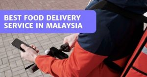 11 Best Food Delivery In Malaysia 2021