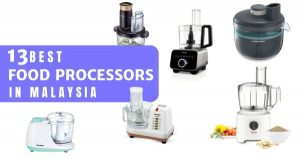 13 Best Food Processor Malaysia 2020: – What You Have Been Missing Out On All This Time! (Reviews With Prices)