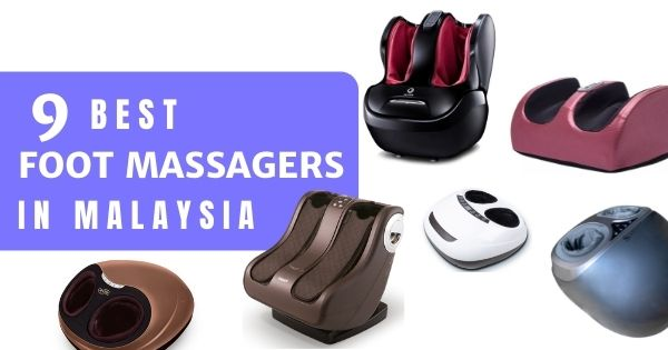 You are currently viewing 9 Best Foot Massager Machines In Malaysia 2021 – No Need To Leave Home!