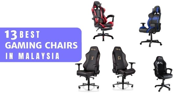 13 Best Gaming Chairs In Malaysia 2021: For The Perfect Gaming Experience!