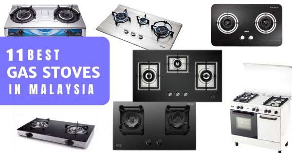 11 Best Gas Stoves In Malaysia 2021: Portable/ Built In (2 Or 3 Burners)