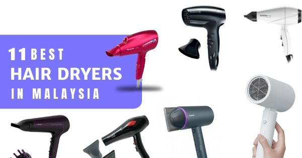 Best Hair Dryer Malaysia 2020: Types, How To Choose,  Features To Consider & Tips