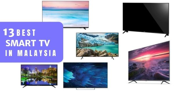 15 Best Smart TVs Malaysia 2021: 4K HD From RM2,000 (Top Brands)