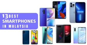 15 Best Smartphones In Malaysia 2020: How To Choose (Plus Budget Options)
