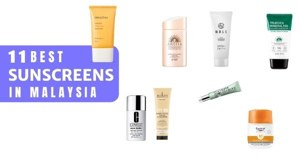 19 Best Sunscreens Malaysia 2021: No White Cast & Matte (All Skin Types)