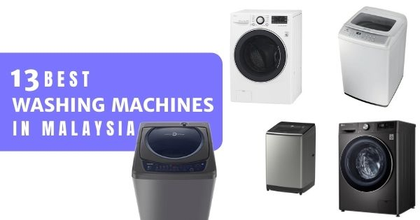 11 Best Washing Machine Malaysia 2020 (Top & Front Load Washers With Price!)