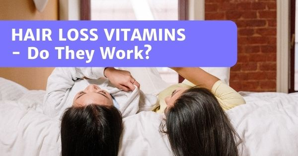 13 Essential Vitamins in Malaysia – To Fix Hair Loss!
