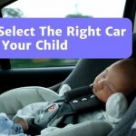 How To Select The Right Car Seat For Your Child In Malaysia (2021 Guide)