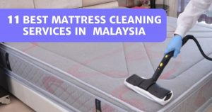 Read more about the article 11 Best Mattress Cleaning Services Malaysia 2021 – Sleep Better!