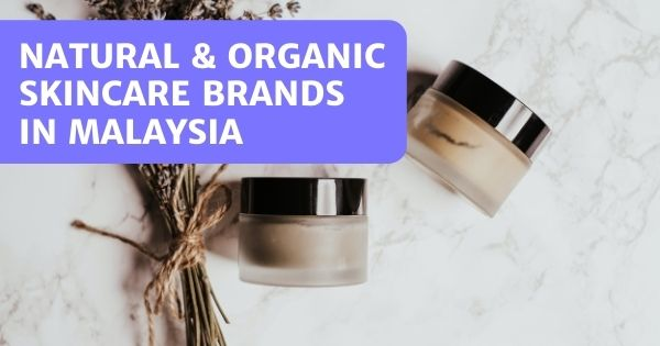 You are currently viewing Organic Skin Care In Malaysia – 10 Brands You Can Trust!