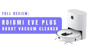 Read more about the article Full Review: ROIDMI Eve Plus Robot Vacuum For Pet Owners