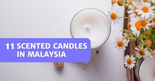 You are currently viewing 11 Best Scented Candles In Malaysia 2021 – Decorative Too
