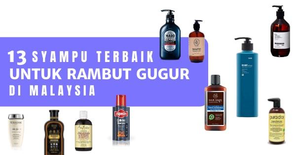 15 Syampu Terbaik Untuk Rambut Gugur Di Malaysia Tahun 2020 (Mengurangkan Keguguran Rambut)